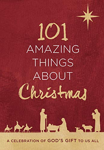 101 Amazing Things About Christmas: A Celebration of God's Gift to Us All (English Edition)