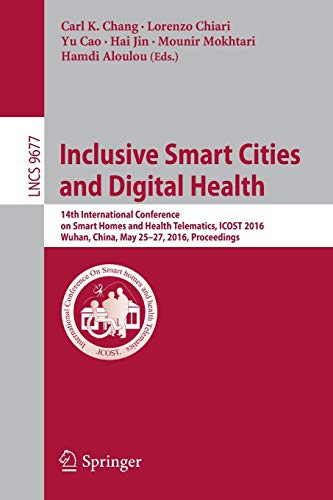 Inclusive Smart Cities and  Digital Health: 14th International Conference on Smart Homes and Health Telematics, ICOST 2016, Wuhan, China, May 25-27, ... Notes in Computer Science, Band 9677) Hai-home-automation