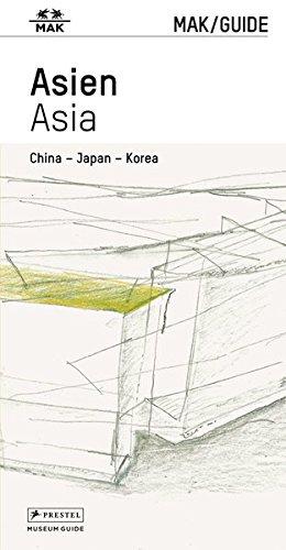 MAK/GUIDE ASIEN. China – Japan – Korea: MAK/GUIDE ASIA. China – Japan – Korea (Tadashi Sammlung)