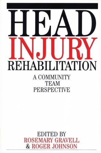 Head Injury Rehabilitation: A Community Team Perspective by Rosemary Gravell (2002-08-15)