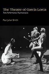 The Theatre of Garcia Lorca: Text, Performance, Psychoanalysis (Cambridge Studies in Latin American and Iberian Literature)