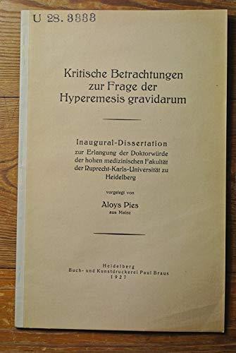 Kritische Betrachtungen zur Frage der Hyperemesis gravidarium.
