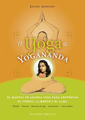 El yoga de Yogananda (ESPIRITUALIDAD Y VIDA INTERIOR) por Jayadev Jaerschky