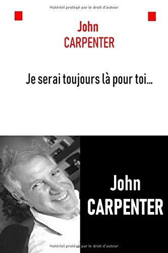 Je serai toujours là pour toi... par  John Carpenter