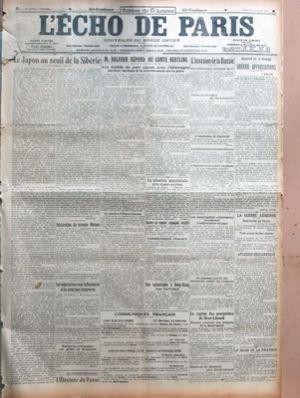 ECHO DE PARIS (L?) N? 12249 du 28-02-1918 LE JAPON AU SEUIL DE LA SIBERIE PAR PERTINAX - DECLARATION DU VICOMTE MOTONO - LES NEGOCIATIONS AVEC LA ROUMANIE ET LES AMBITIONS HONGROISES - BOLCHEVIKS ET ROUMAINS AUX PRISES EN BESSARABIE - M BALFOUR REPOND AU COMTE HERTLING - LES TRAITES DE PAIX SIGNES AVEC L???ALLEMAGNE SERONT REVISES A LA CONFERENCE DE LA PAIX - LA QUESTION D???ALSACE-LORRAINE - PAS DE CONVERSATION POSSIBLE - LA SITUATION MINISTERIELLE EN ESPAGNE - ENCORE UN VAPEUR ESPAGNOL TORP...