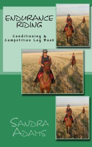 Endurance Riding: Conditioning & Competition Log Book por Sandra Adams