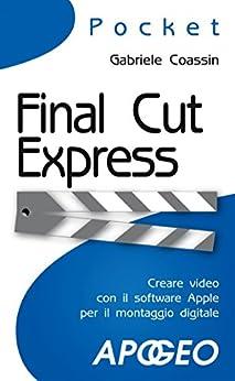 Final Cut Express (Fotografia e video Vol. 12) di [Coassin, Gabriele]