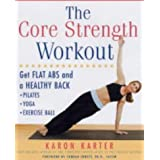 The Core Strength Workout: Get Flat Abs and a Healthy Back by Karon Karter (2004-05-01)