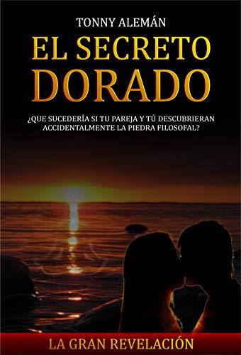 El Secreto Dorado (Alquimia nº 1) eBook: Alemán, Tonny: Amazon.es ...