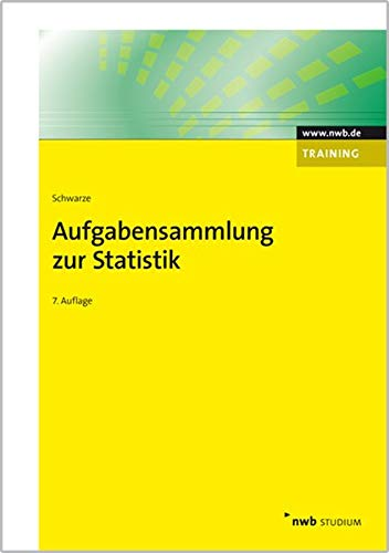 Aufgabensammlung zur Statistik (NWB Studium Betriebswirtschaft)