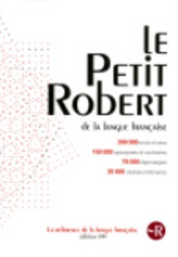 Le Petit Robert de la langue francaise 2015 - Monolingual French Dictionary (French Edition) Desk edition by Collectif, Robert staff (2014) Hardcover