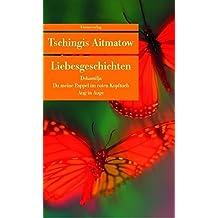 Liebesgeschichten: Dshamilja /Du meine Pappel im roten Kopftuch /Aug in Auge (Unionsverlag Taschenbücher)