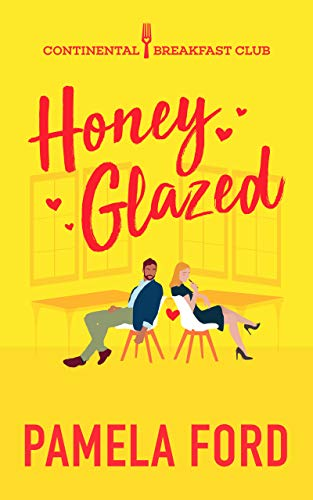 Honey Glazed: A feel good romantic comedy (The Continental Breakfast Club Book 3) (English Edition)