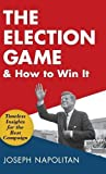 The Election Game and How to Win It