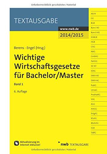Buchseite und Rezensionen zu 'Wichtige Wirtschaftsgesetze für Bachelor/Master, Band 1' von Holger Berens (Hrsg.)