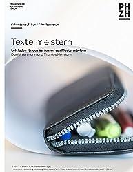 Texte meistern: Leitfaden für das Verfassen von Masterarbeiten