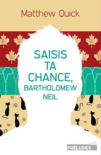 Saisis ta chance, Bartholomew Neil