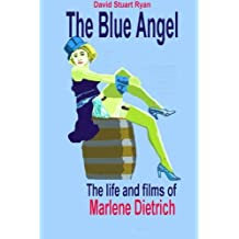 The Blue Angel - the life and films of Marlene Dietrich
