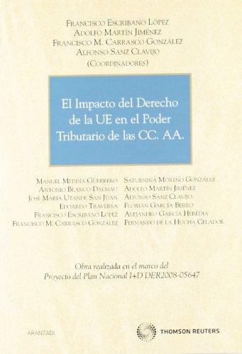 El Impacto del Derecho de la UE en el poder tributario de las CC. AA (Monografía) por Fracisco Carrasco González