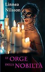 Idea Regalo - Le Orge della Nobiltà: Tutte le avventure erotiche dell'avocatessa Martini (3 libri). Bonus Oakley Grove - Erotico storico
