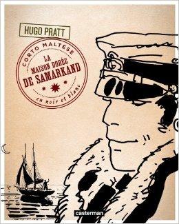 Corto Maltese, Tome 9 : La Maison dorée de Samarkand de Hugo Pratt,Céline Frigau (Traduction) ( 25 février 2012 )