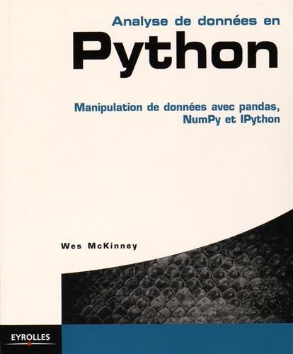 Analyse de données en Python: Manipulation de données avec pandas, NumPy et IPython.
