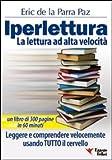 eBook Gratis da Scaricare Iperlettura La lettura ad alta velocita Leggere e comprendere velocemente usando tutto il cervello (PDF,EPUB,MOBI) Online Italiano