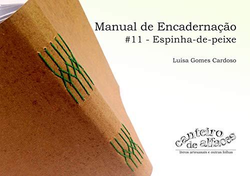 Manual de Encadernação: #11 - Espinha-de-peixe (Portuguese Edition) por Luisa Gomes Cardoso