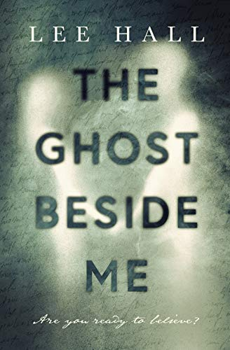 The Ghost Beside Me by [Hall, Lee]