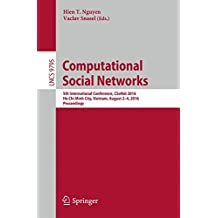 Computational Social Networks: 5th International Conference, CSoNet 2016, Ho Chi Minh City, Vietnam, August 2-4, 2016, Proceedings (Lecture Notes in Computer Science)
