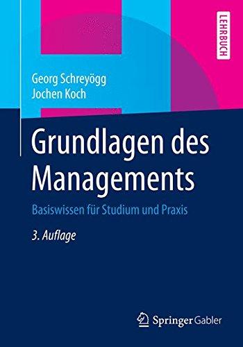 Grundlagen des Managements: Basiswissen für Studium und Praxis