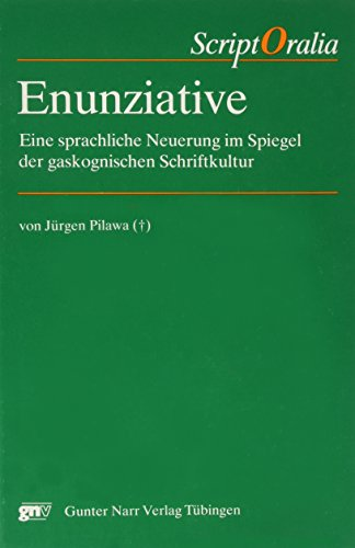 Enunziative: Eine sprachliche Neuerung im Spiegel der gaskognischen Schriftkultur