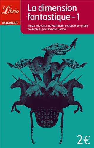 La dimension fantastique : Tome 1 - Treize nouvelles de Hoffmann à Claude Seignolle par Collectif
