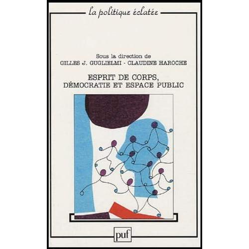 Esprit de corps, démocratie et espace public