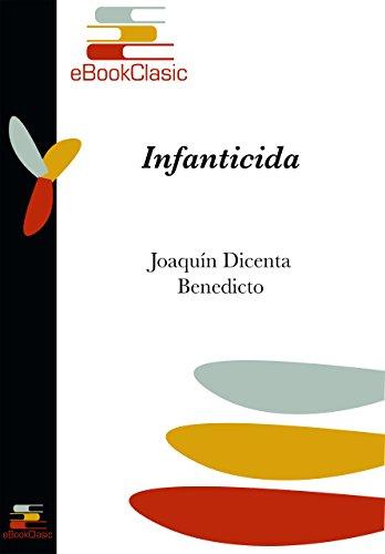 Infanticida (Anotado) por Joaquín  Dicenta Benedicto
