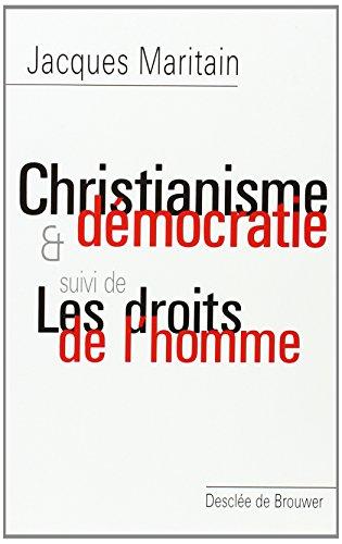 Christianisme et démocratie : Suivi de Les droits de l'homme