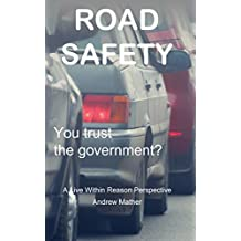 Road Safety: You trust the government? (Live within reason Book 7) (English Edition)