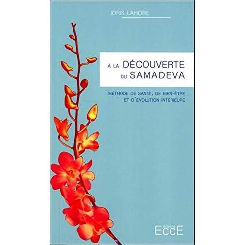 A la découverte du Samadeva - Méthode de santé, de bien-être et d'évolution intérieure