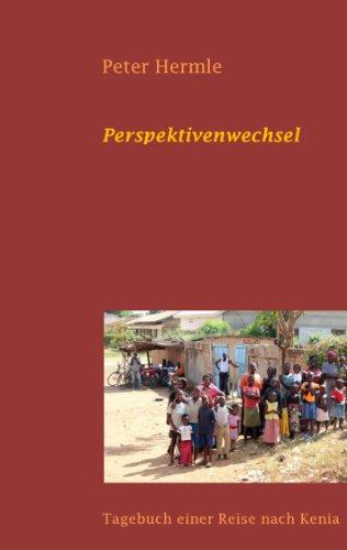 Perspektivenwechsel: Tagebuch einer Reise nach Kenia