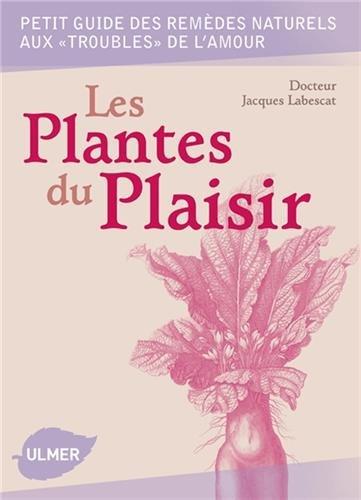 Les Plantes du plaisir par Jacques Labescat