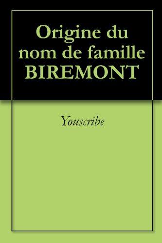 Origine du nom de famille BIREMONT (Oeuvres courtes) par Youscribe