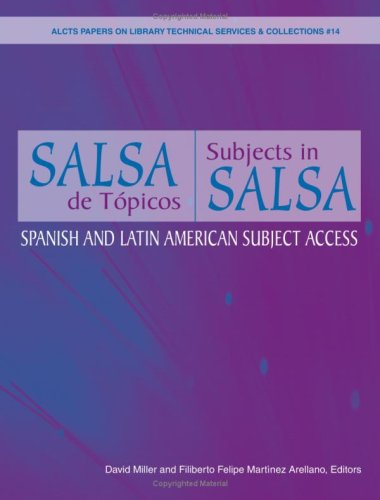 Salsa de Topicos: Spanish and Latin American Subject Access (ALCTS Papers on Library Technical Services & collections)