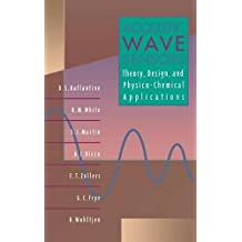 Acoustic Wave Sensors: Theory, Design, & Physico-Chemical Applications: Theory, Design, and Physico-Chemical Applications (Applications of Modern Acoustics) (Applications of Modern Acoustics Series)