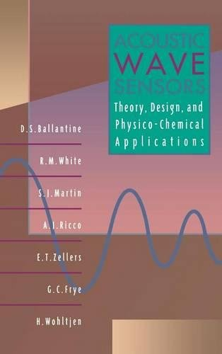 Acoustic Wave Sensors: Theory, Design and Physico-Chemical Applications (Applications of Modern Acoustics)