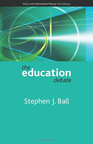 The education debate: Policy and Politics in the Twenty-First Century (Policy and Politics in the Twenty-first Century Series)