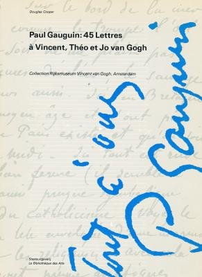 Paul Gauguin: 45 lettres a Vincent, Theo et Jo van Gogh : Collection Rijksmuseum Vincent van Gogh, Amsterdam (French Edition)