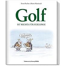 Golf ist nichts für Feiglinge