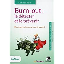 Burnout : le détecter et le prévenir : Etes-vous en burn-out sans le savoir ?