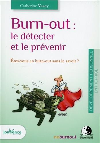Burnout : le dtecter et le prvenir : Etes-vous en burn-out sans le savoir ?