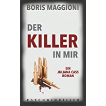 Juliana Cass - Der Killer in mir: Psychothriller